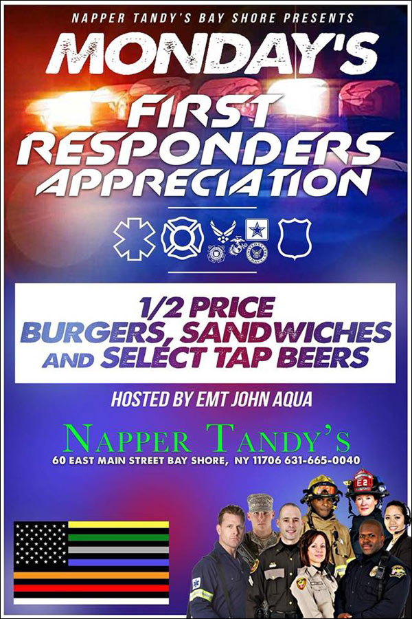 Mondays - First Responders Appreciation Night - 1/2 Price Burgers, Sandwiches and Select Tap Beers. Hosted by John Aqua.